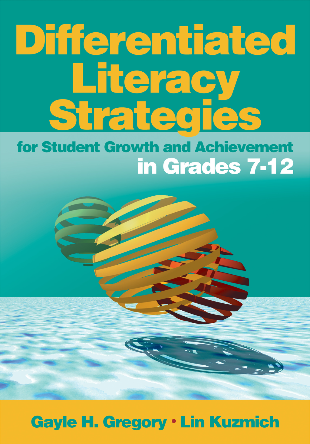 Linda (Lin) M. (Marlene) Kuzmich  Gayle H. Gregory - Differentiated Literacy Strategies for Student Growth and Achievement in Grades 7-12