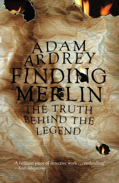 Finding Merlin The Truth Behind the Legend