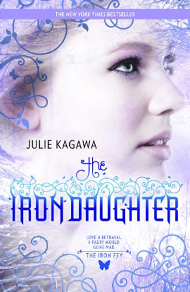 The Iron Daughter By: Julie Kagawa
