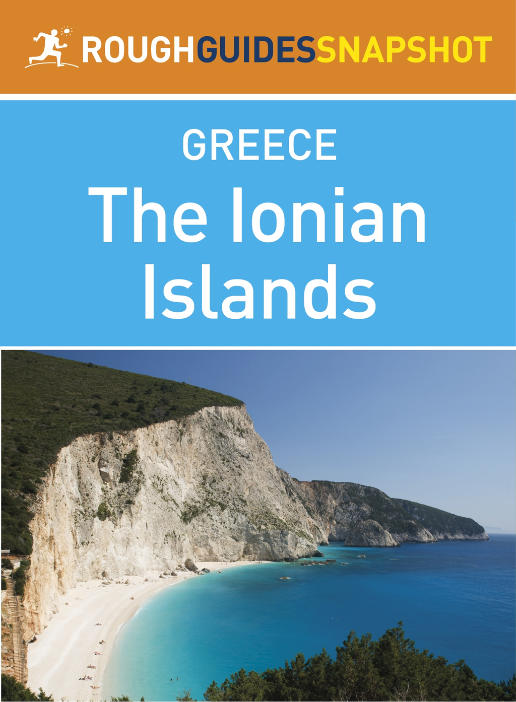 The Ionian Islands Rough Guides Snapshot Greece (includes Corfu,  Paxi (Paxos) and Andipaxi (Andipaxos),  Lefkadha,  Kefalonia (Cephalonia),  Ithaki (Itha