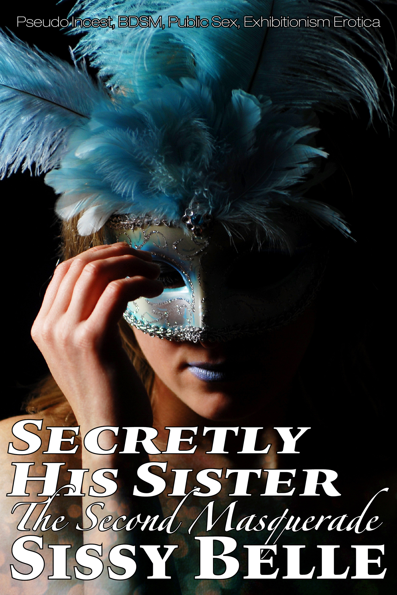 Secretly His Sister: The Second Masquerade (Pseudo Incest, BDSM, Public Sex, Exhibitionism Erotica)