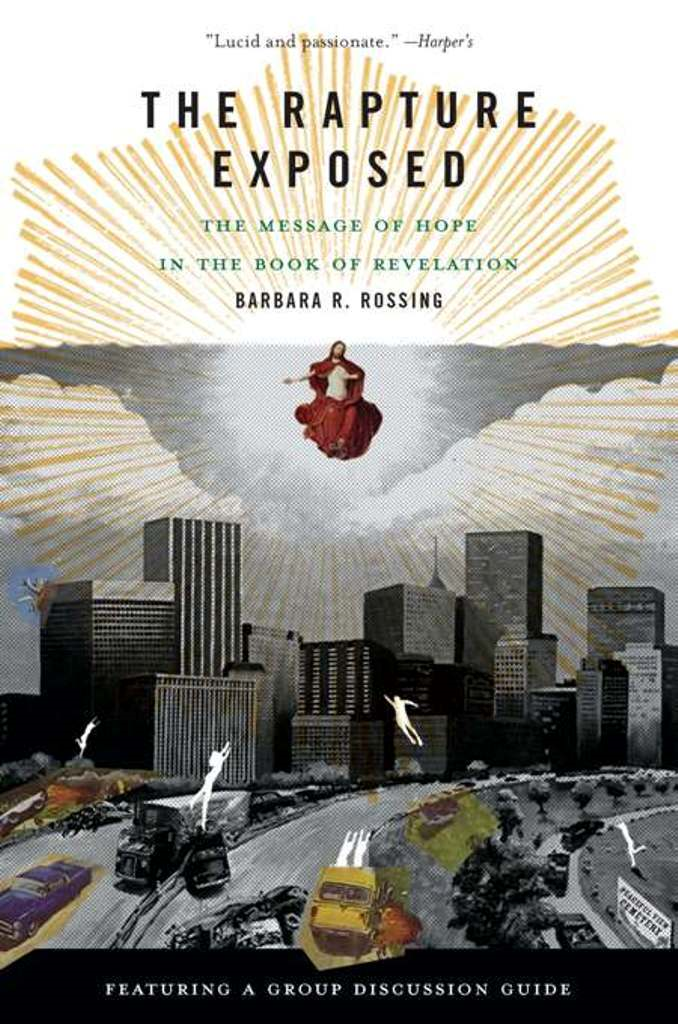 The Rapture Exposed By: Barbara R. Rossing