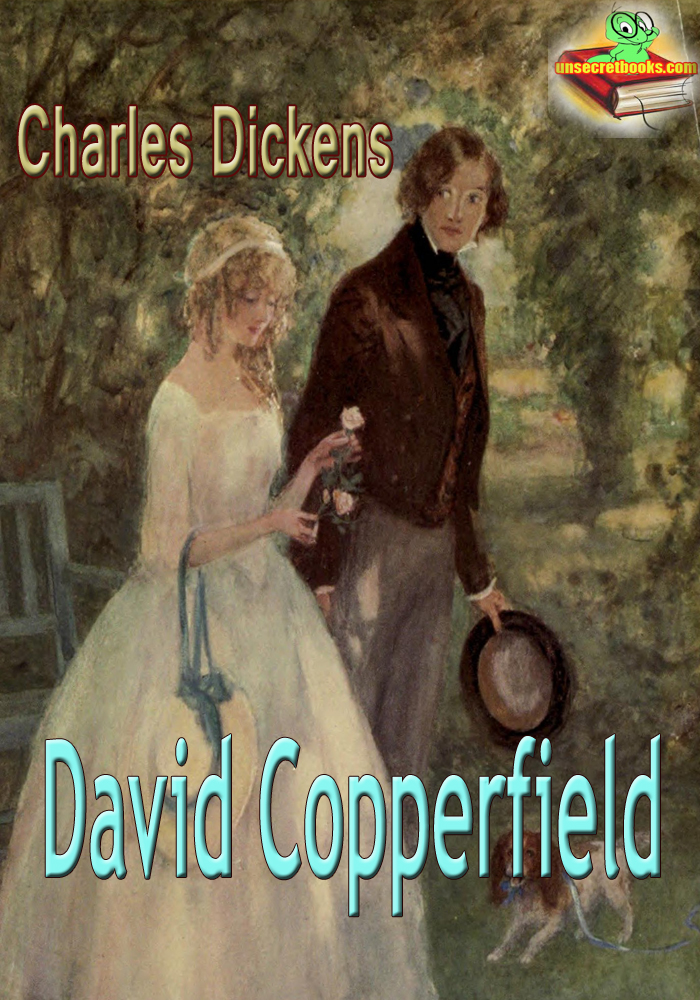 Charles Dickens - David Copperfield : The History and Adventures