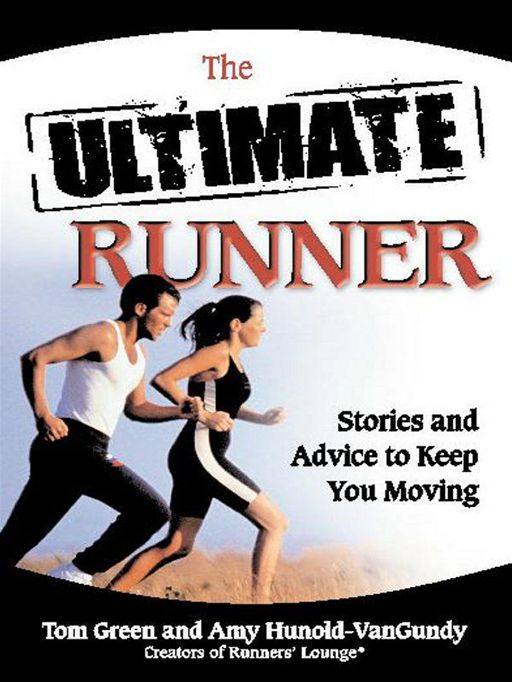 The Ultimate Runner By: Amy Hunold-VanGundy,Tom Green