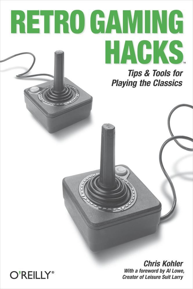 Retro Gaming Hacks By: Chris Kohler