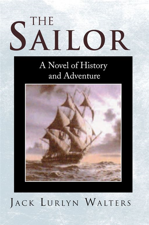 The Sailor By: Jack Lurlyn Walters
