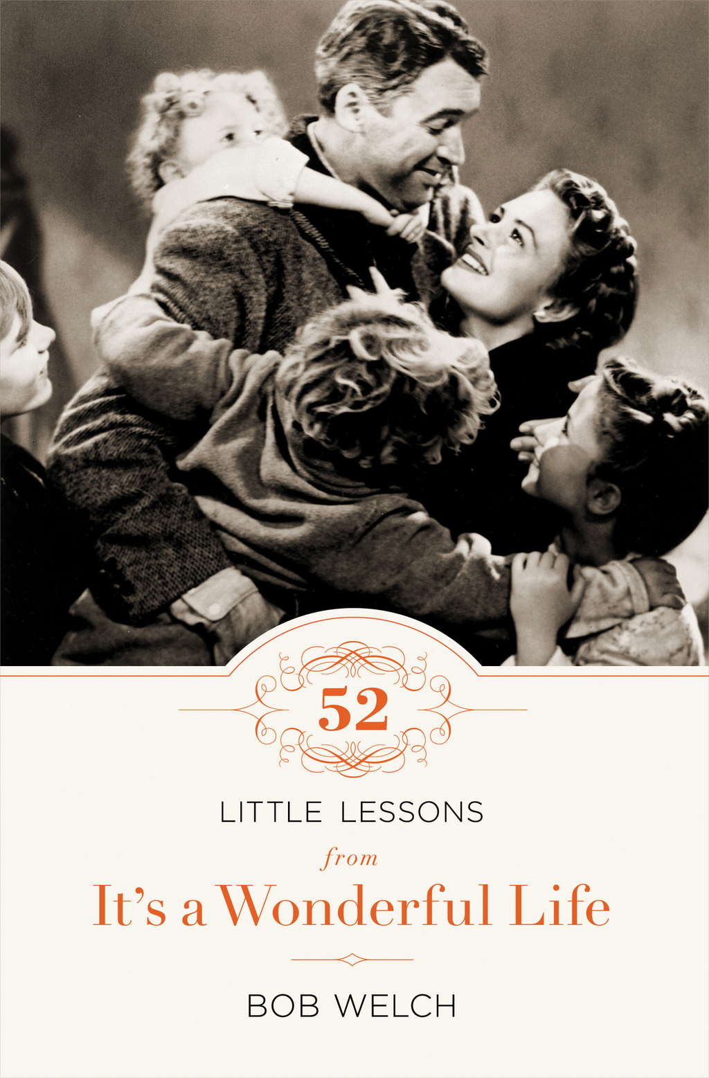 52 Little Lessons from It's a Wonderful Life By: Bob Welch