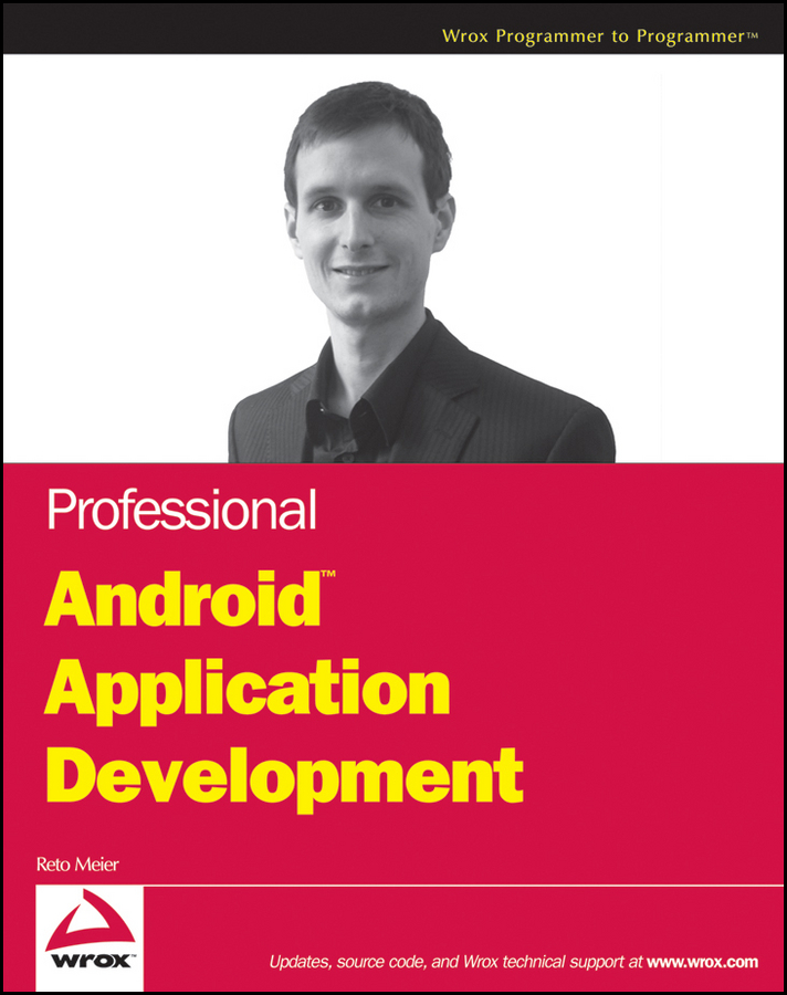 Professional Android Application Development By: Reto Meier