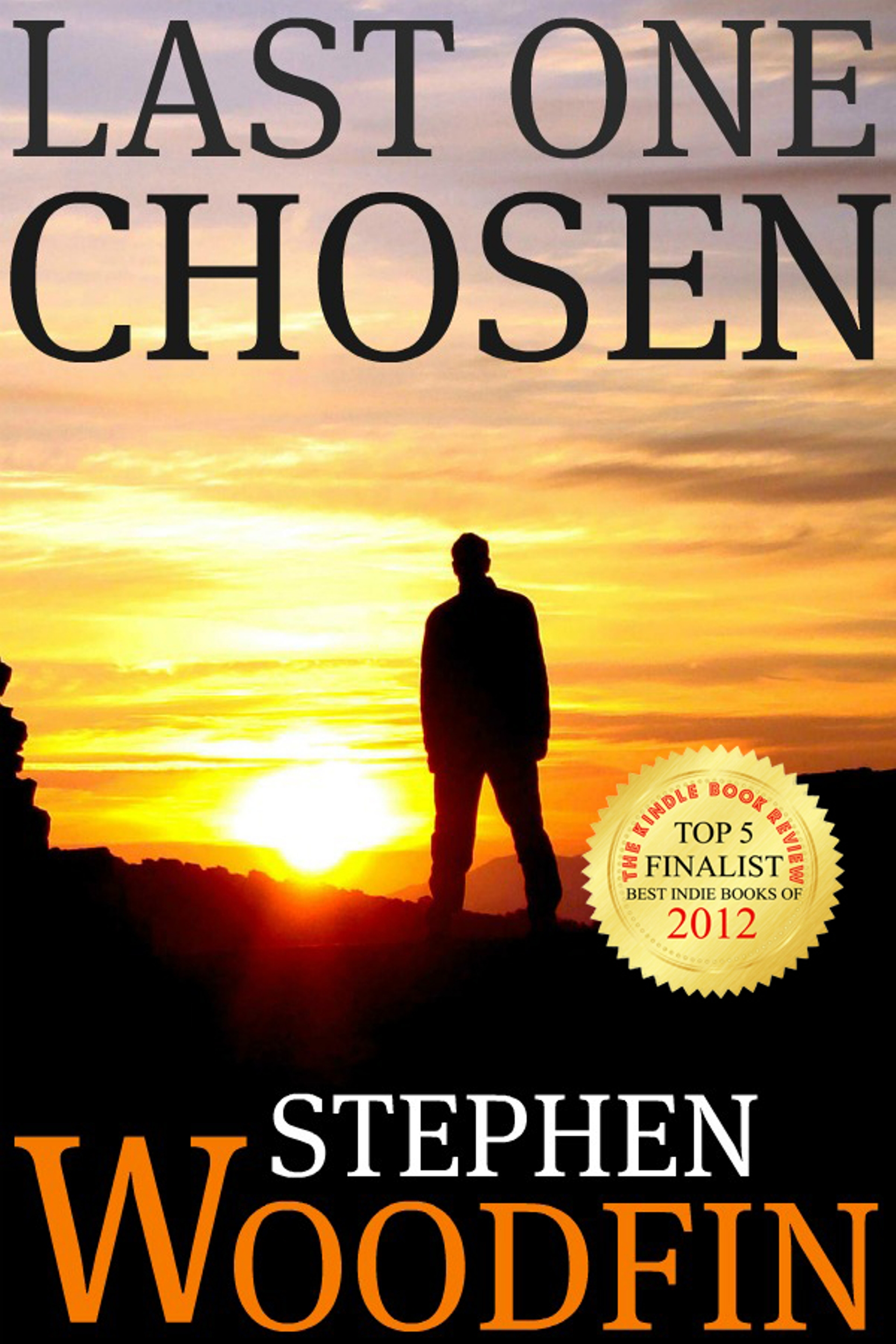 LAST ONE CHOSEN By: Stephen Woodfin