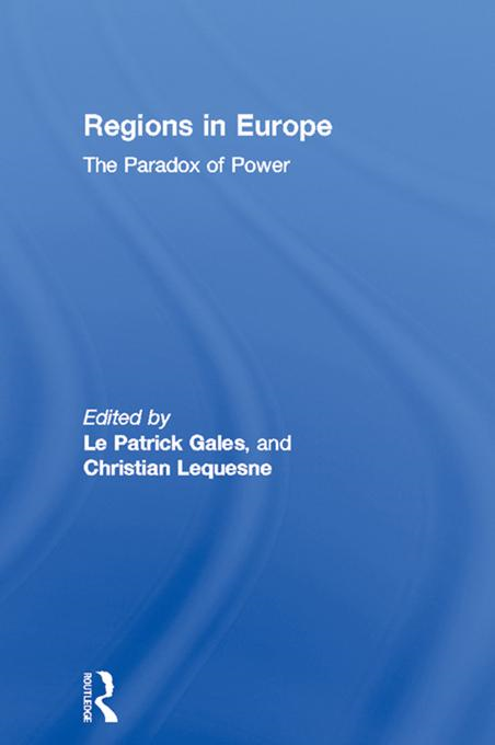 Patrick Le Gales - Regions in Europe: The Paradox of Power