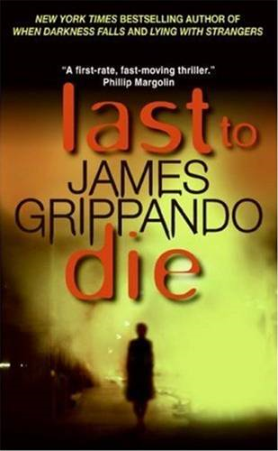Last to Die By: James Grippando