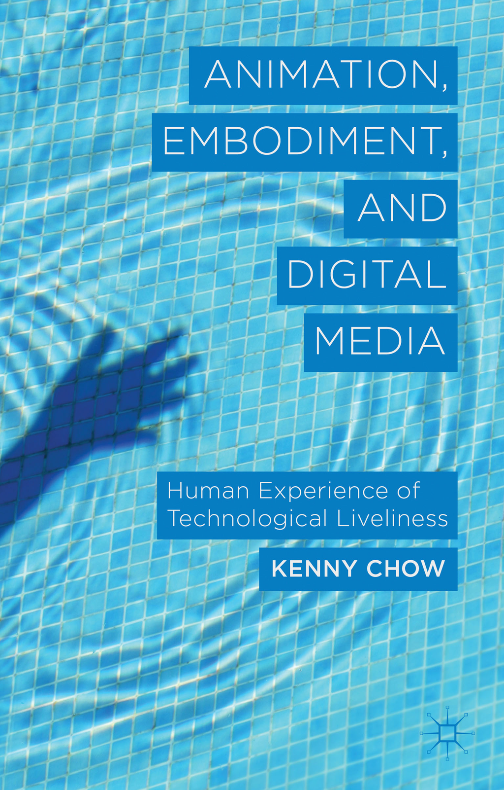 Animation,  Embodiment,  and Digital Media Human Experience of Technological Liveliness