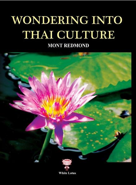Wondering into Thai Culture By: Mont Redmond