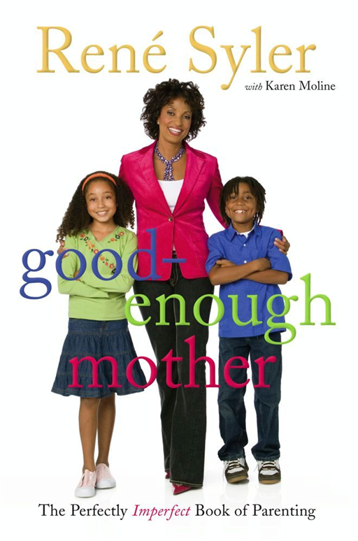 Good-Enough Mother By: René Syler