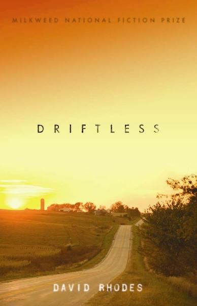 Driftless By: David Rhodes