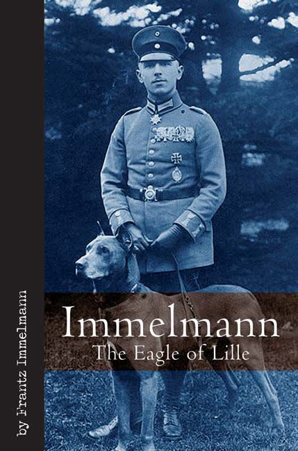 Immelmann The Eagle Of Lille By: Frantz Immelmann