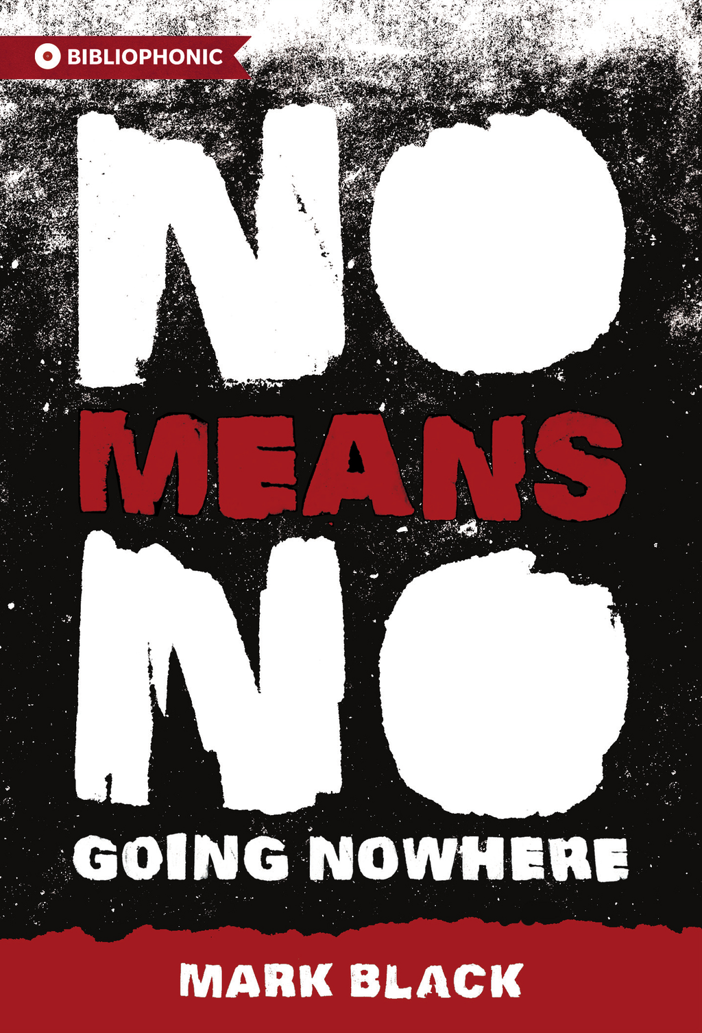 NoMeansNo By: Mark Black