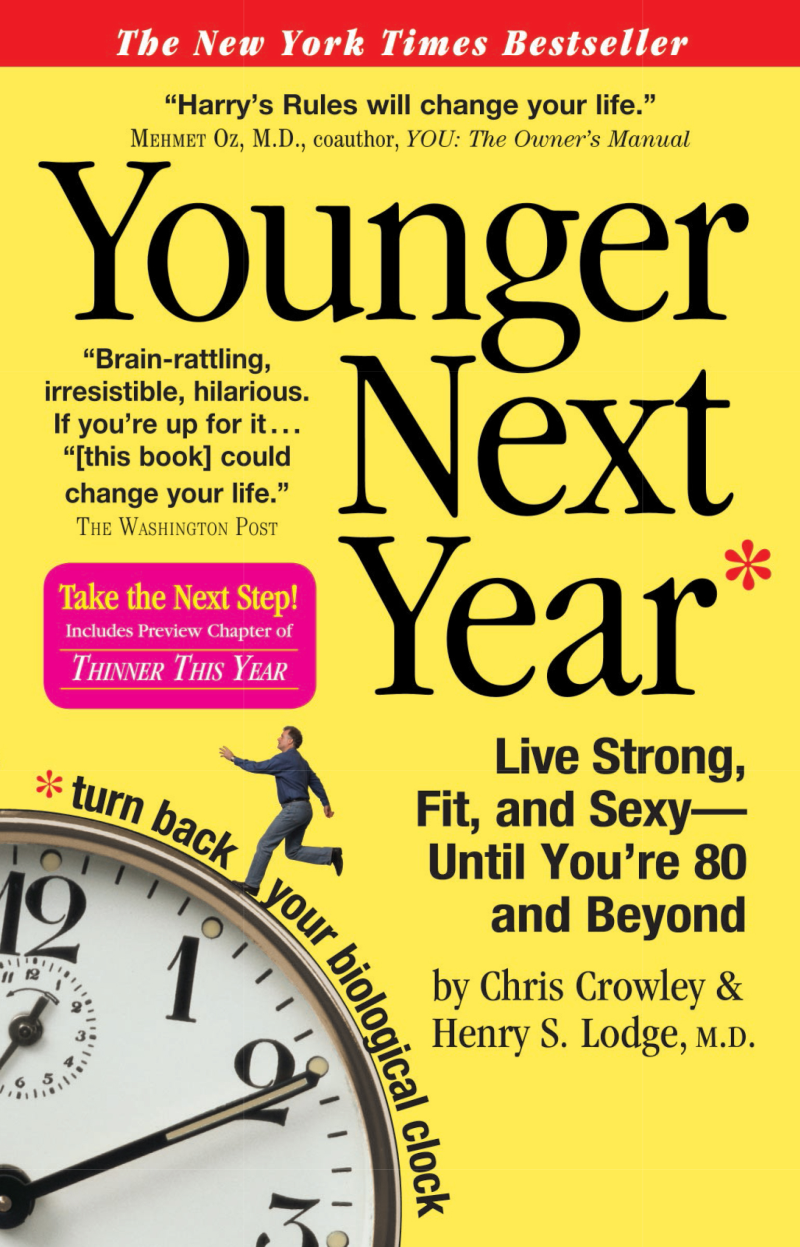 Younger Next Year By: Chris Crowley,Henry S. Lodge, M.D., M.D.