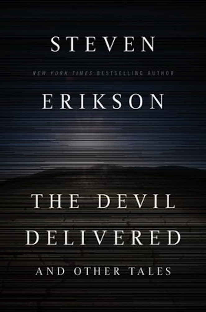 The Devil Delivered and Other Tales By: Steven Erikson