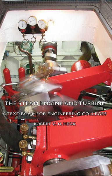 The Steam Engine And Turbine - A Text Book For Engineering Colleges