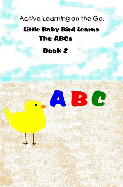 Active Learning on the Go: Little Baby Bird Learns the ABC's Book 2