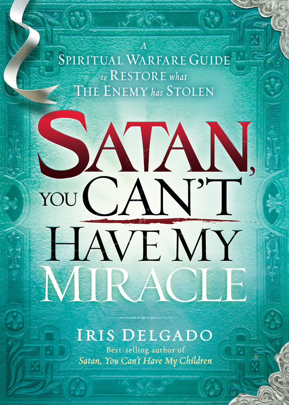 Satan, You Can't Have My Miracle By: Iris Delgado