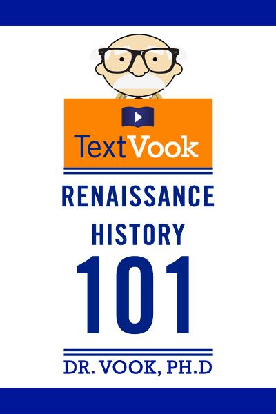 Renaissance History 101: The TextVook By: Dr. Vook Ph.D