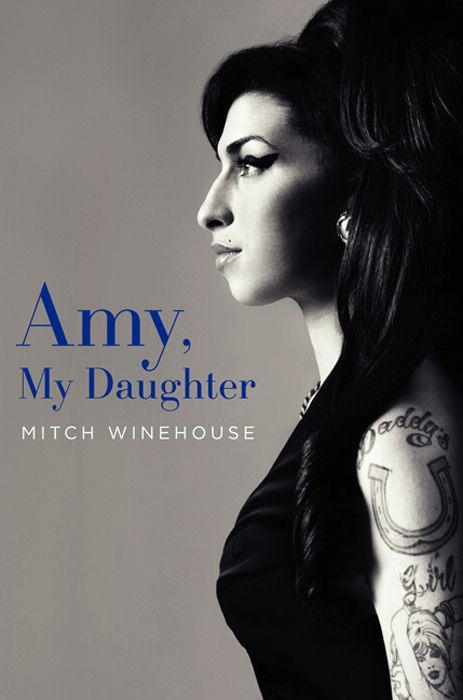 Amy, My Daughter By: Mitch Winehouse