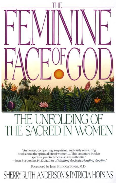 The Feminine Face of God By: Patricia Hopkins,Sherry Ruth Anderson