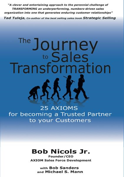 The Journey to Sales Transformation: 25 AXIOMS for Becoming a Trusted Partner to your Customers