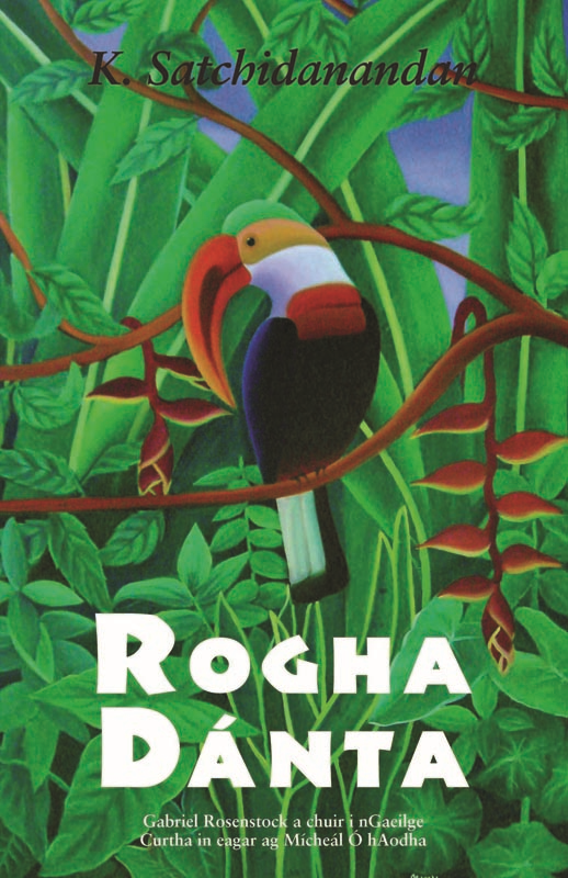 K. Satchidanandan: Rogha Dánta: Selected Poems in Irish By: K.  Satchidanandan,Mícheál Ó hAodha