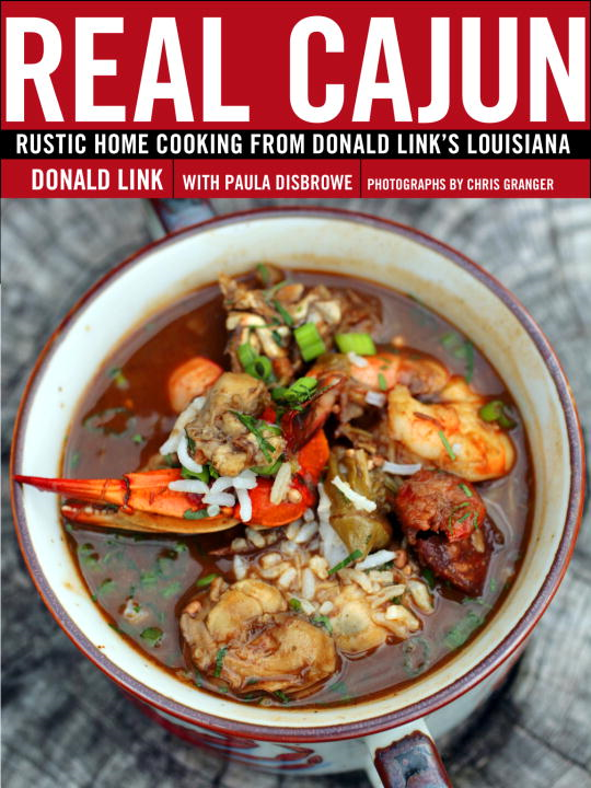 Real Cajun By: Donald Link,Paula Disbrowe