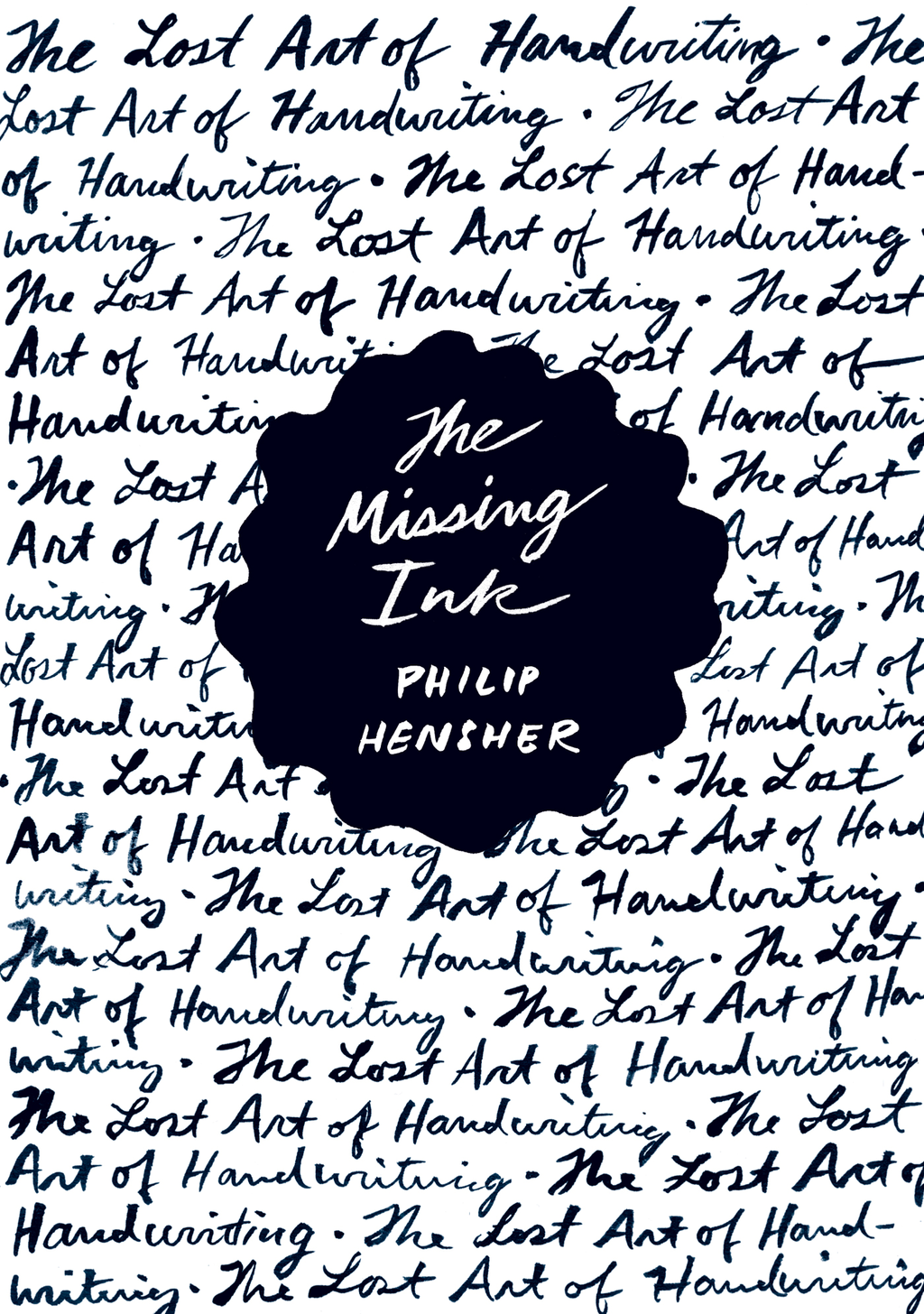 The Missing Ink By: Philip Hensher