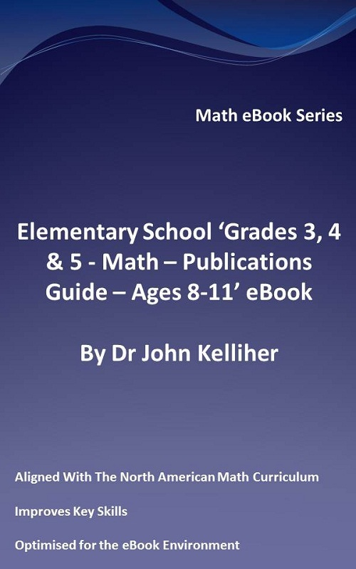 Elementary School 'Grades 3, 4 & 5: Math – Publications Guide - Ages 8-11' eBook