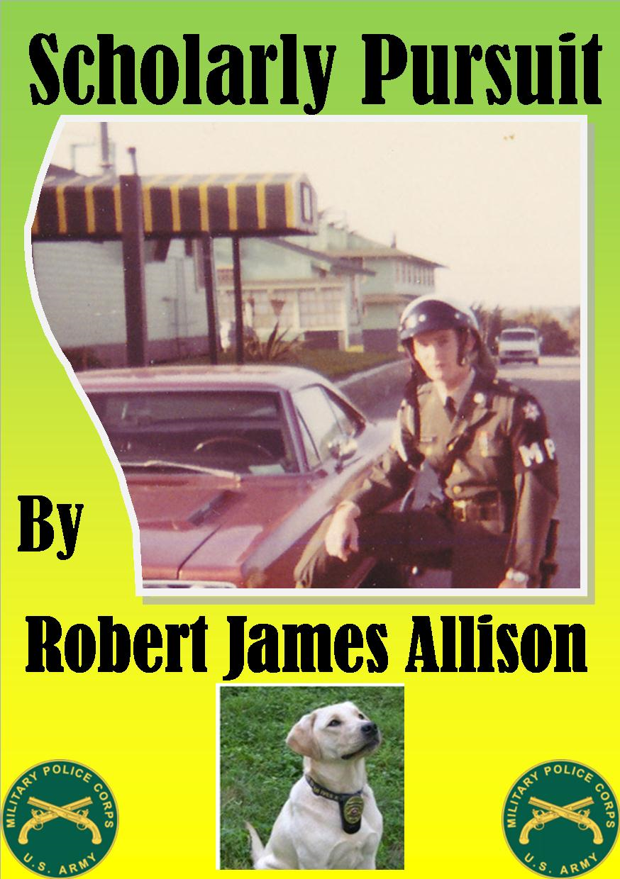 Scholarly Pursuit By: Robert James Allison