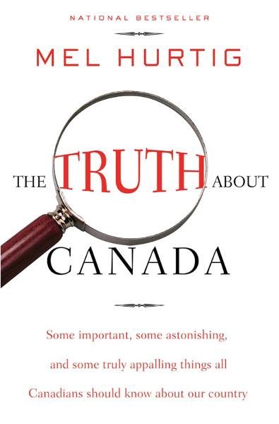 The Truth about Canada By: Mel Hurtig