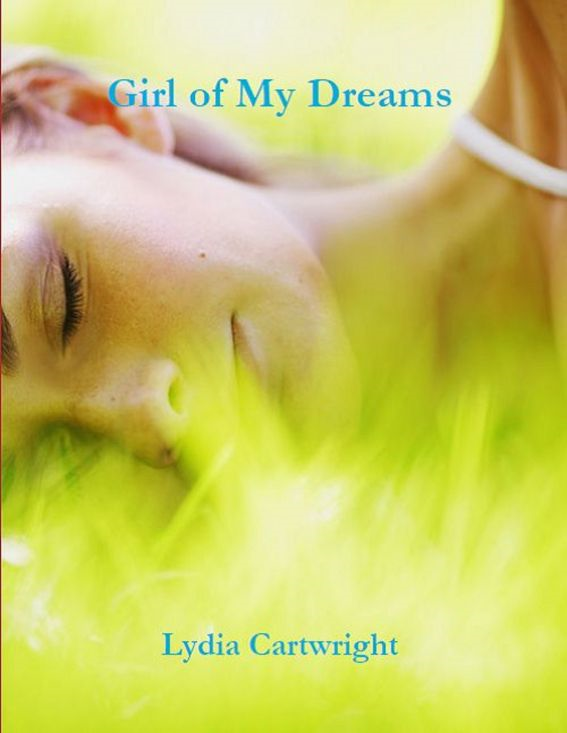 Girl of My Dreams (A Short Story) By: Lydia Cartwright