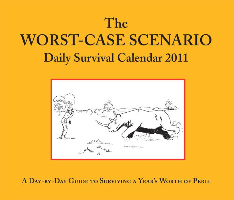 The Worst-Case Scenario 2011 Daily Survival Calendar