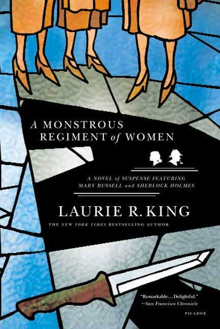 A Monstrous Regiment of Women By: Laurie R. King