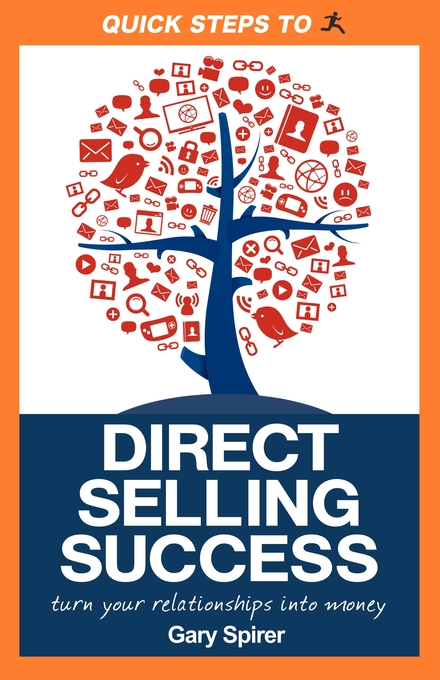Quick Steps to Direct Selling Success: Turn Your Relationships Into Money