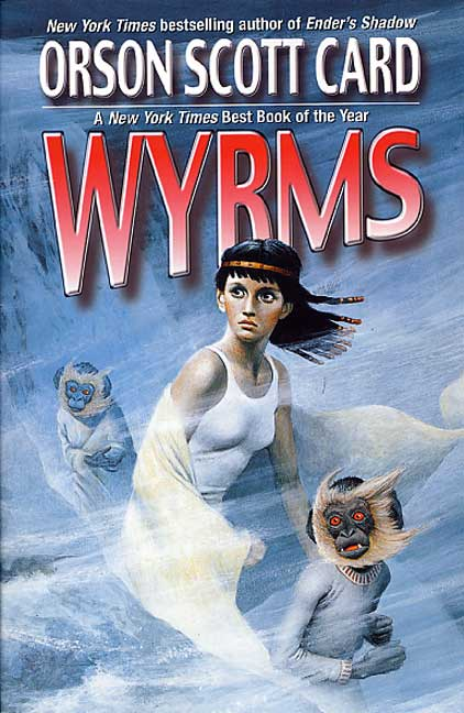 Wyrms By: Orson Scott Card