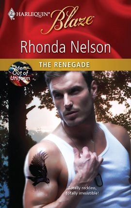 The Renegade By: Rhonda Nelson