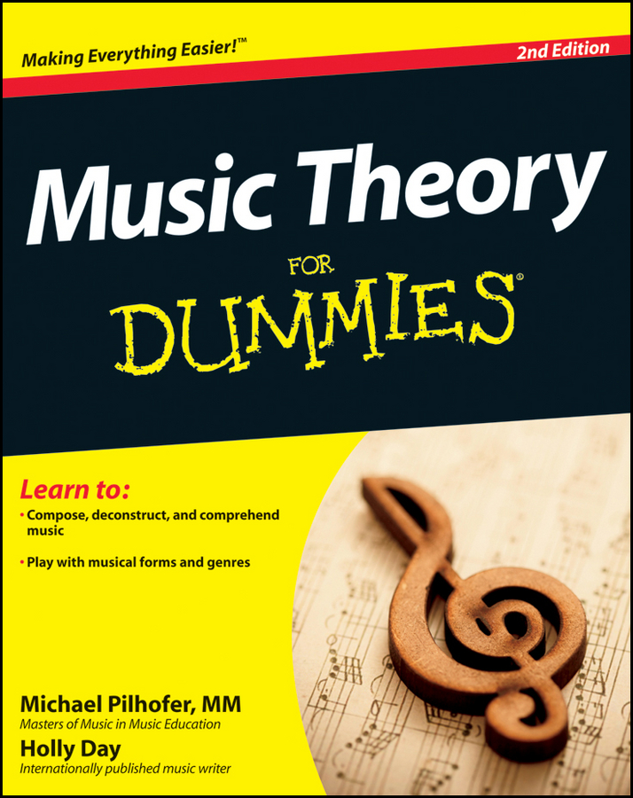Music Theory For Dummies By: Holly Day,Michael Pilhofer