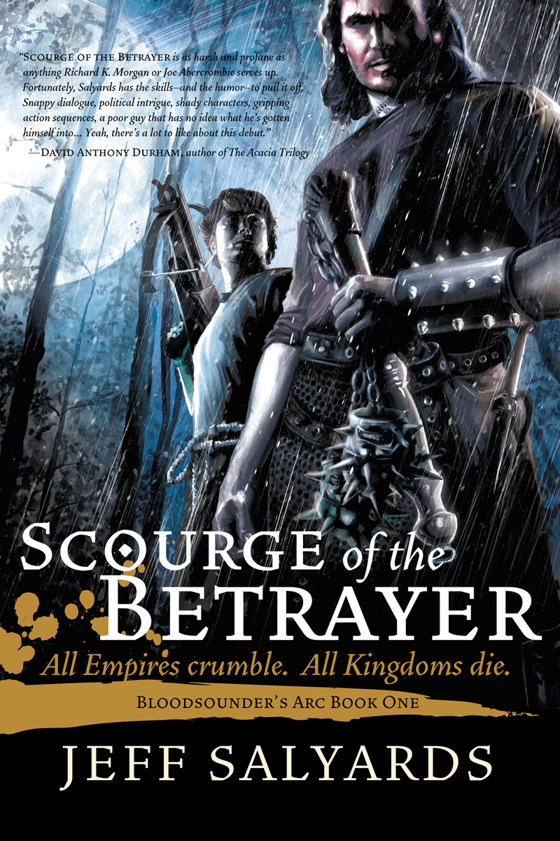 Scourge of the Betrayer By: Jeff Salyards