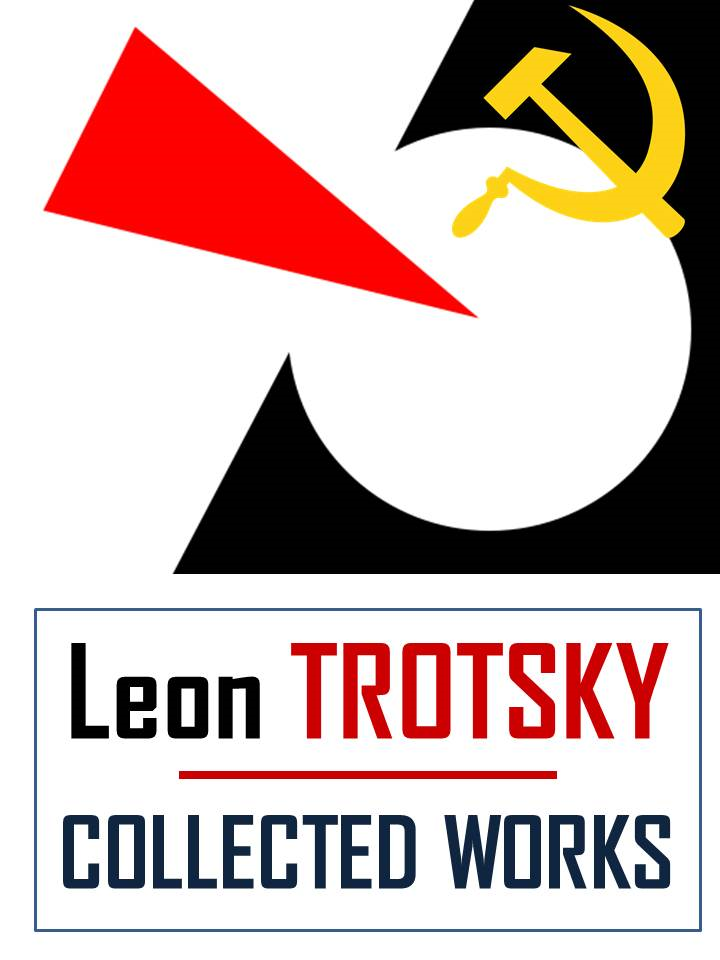 THE COLLECTED WORKS of LEON TROTSKY
