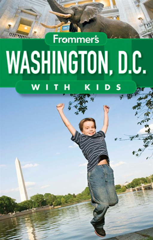 Frommer's Washington D.C. with Kids By: Beth Rubin