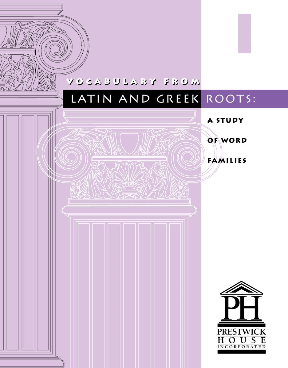 Vocabulary From Latin And Greek Roots - Book I