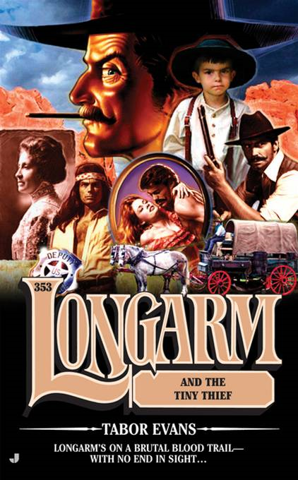 Longarm 353: Longarm and the Tiny Thief By: Tabor Evans