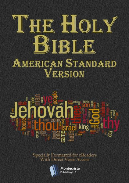 The Holy Bible - American Standard Version By: Bible