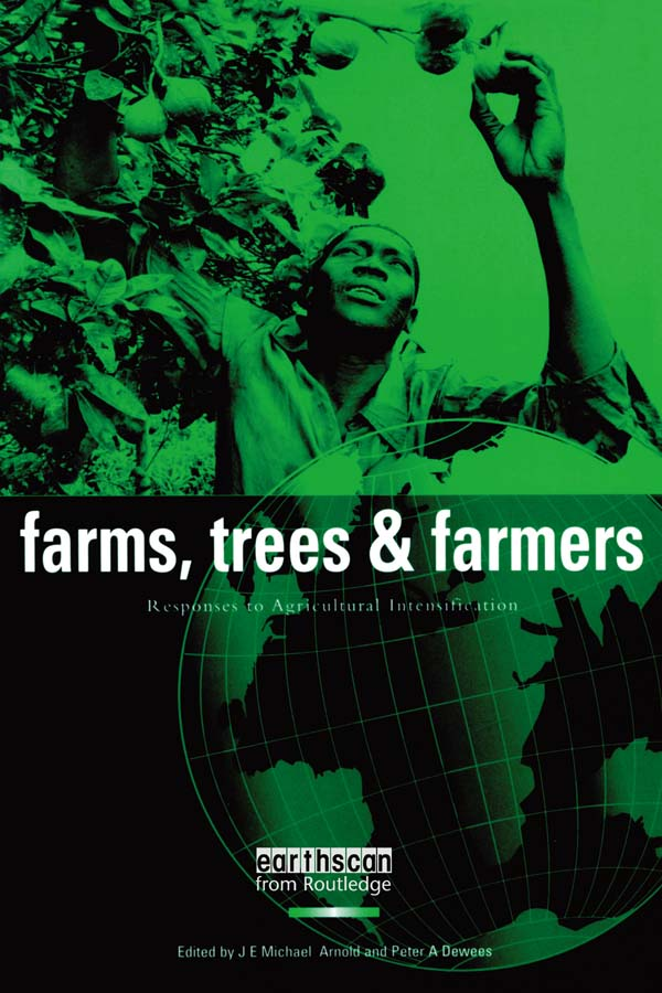 Farms Trees and Farmers Responses to Agricultural Intensification